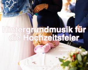 Hintergrundmusik für die Hochzeitsfeier